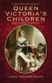 Queen Victoria's Children (eBook, ePUB)