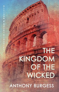 The Kingdom of the Wicked (eBook, ePUB) - Burgess, Anthony