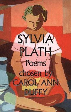 Sylvia Plath Poems Chosen by Carol Ann Duffy (eBook, ePUB) - Plath, Sylvia