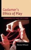 Gadamer's Ethics of Play (eBook, ePUB)