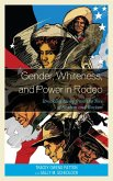 Gender, Whiteness, and Power in Rodeo (eBook, ePUB)