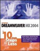 Dreamweaver MX 2004 in 10 Simple Steps or Less (eBook, PDF)