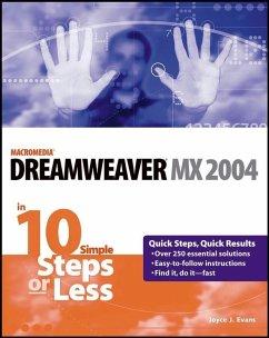 Dreamweaver MX 2004 in 10 Simple Steps or Less (eBook, PDF) - Evans, Joyce J.