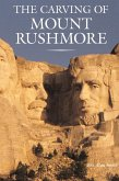 The Carving of Mount Rushmore (eBook, ePUB)