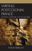 Writing Postcolonial France (eBook, ePUB)