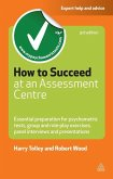 How to Succeed at an Assessment Centre (eBook, ePUB)