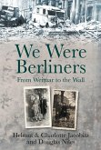 We Were Berliners (eBook, ePUB)