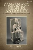 Canaan and Israel in Antiquity: A Textbook on History and Religion (eBook, ePUB)