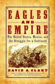 Eagles and Empire (eBook, ePUB)