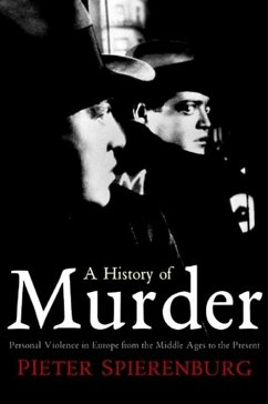 A History of Murder (eBook, PDF) - Spierenburg, Pieter