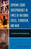 Supreme Court Jurisprudence in Times of National Crisis, Terrorism, and War (eBook, ePUB)