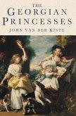 The Georgian Princesses (eBook, ePUB)