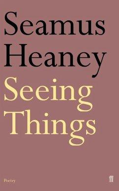 Seeing Things (eBook, ePUB) - Heaney, Seamus