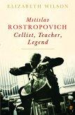 Mstislav Rostropovich: Cellist, Teacher, Legend (eBook, ePUB)