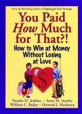 You Paid How Much For That?! (eBook, PDF)
