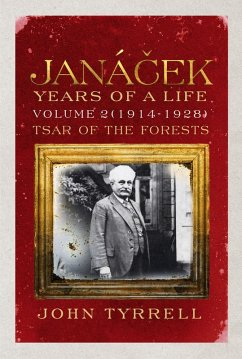 Janacek: Years of a Life Volume 2 (1914-1928) (eBook, ePUB) - Tyrrell, John