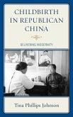 Childbirth in Republican China (eBook, ePUB)