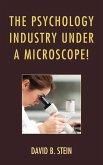 The Psychology Industry Under a Microscope! (eBook, ePUB)