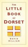 The Little Book of Dorset (eBook, ePUB)