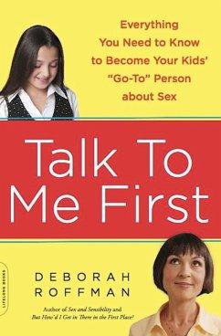 Talk to Me First (eBook, ePUB) - Roffman, Deborah