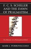 F.C.S. Schiller and the Dawn of Pragmatism (eBook, ePUB)