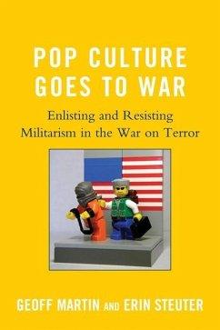 Pop Culture Goes to War (eBook, ePUB) - Martin, Geoff; Steuter, Erin