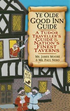 Ye Olde Good Inn Guide (eBook, ePUB) - Moore, James; Nero, Paul