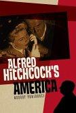 Alfred Hitchcock's America (eBook, PDF)