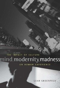 Mind, Modernity, Madness (eBook, ePUB) - Greenfeld, Liah