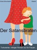 Der Satansbraten. Turbulenter, witziger Liebesroman - Liebe, Leidenschaft und Abenteuer... (eBook, ePUB)