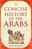 A Concise History of the Arabs (eBook, ePUB)