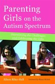 Parenting Girls on the Autism Spectrum (eBook, ePUB)