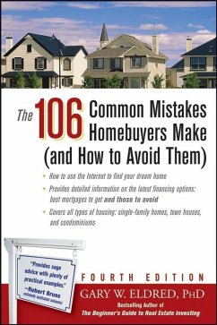The 106 Common Mistakes Homebuyers Make (and How to Avoid Them) (eBook, ePUB) - Eldred, Gary W.