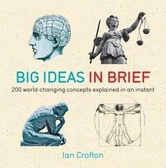 Big Ideas in Brief (eBook, ePUB) - Crofton, Ian