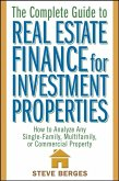 The Complete Guide to Real Estate Finance for Investment Properties (eBook, ePUB)