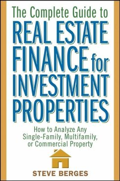 The Complete Guide to Real Estate Finance for Investment Properties (eBook, ePUB) - Berges, Steve