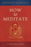 How to Meditate (eBook, ePUB)