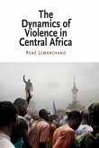 The Dynamics of Violence in Central Africa (eBook, ePUB)