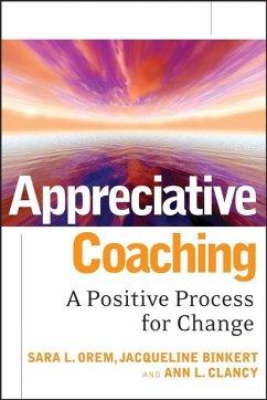 Appreciative Coaching (eBook, ePUB) - Orem, Sara L.; Binkert, Jacqueline; Clancy, Ann L.