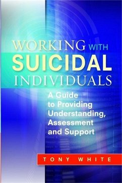 Working with Suicidal Individuals (eBook, ePUB) - White, Tony