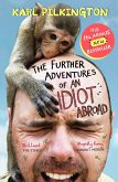 The Further Adventures of An Idiot Abroad (eBook, ePUB)