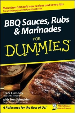 BBQ Sauces, Rubs and Marinades For Dummies (eBook, ePUB) - Cumbay, Traci; Schneider, Tom