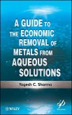 A Guide to the Economic Removal of Metals from Aqueous Solutions (eBook, PDF)