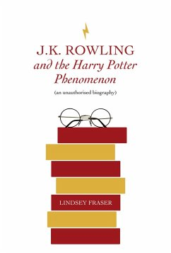 J K Rowling and the Harry Potter Phenomenon (eBook, ePUB) - Fraser, Lindsey