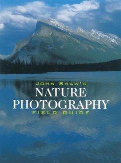 John Shaw's Nature Photography Field Guide (eBook, ePUB) - Shaw, John