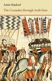 The Crusades Through Arab Eyes (eBook, ePUB)