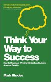 Think Your Way To Success (eBook, ePUB)