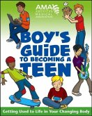 American Medical Association Boy's Guide to Becoming a Teen (eBook, ePUB)