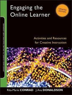 Engaging the Online Learner (eBook, PDF) - Conrad, Rita-Marie; Donaldson, J. Ana