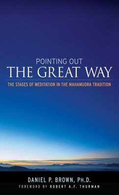 Pointing Out the Great Way (eBook, ePUB) - Brown, Daniel P.